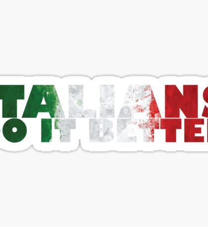 Italians do it better Sticker