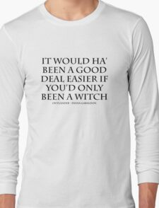 Outlander - Witch Quote BLACK Long Sleeve T-Shirt