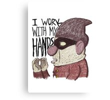 I work with my hands Canvas Print