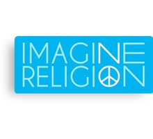 Imagine No Religion  Canvas Print
