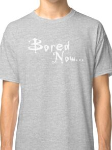 Buffy - Bored now... Classic T-Shirt