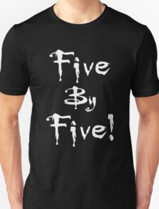 Buffy - Five by Five Unisex T-Shirt