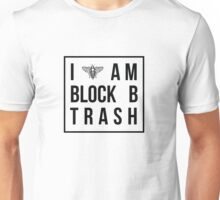 I am Block B trash. Unisex T-Shirt