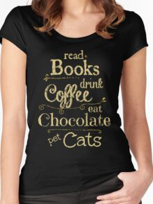read books, drink coffee, eat chocolate, pet cats Women's Fitted Scoop T-Shirt