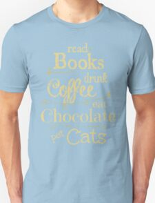 read books, drink coffee, eat chocolate, pet cats Unisex T-Shirt