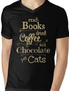 read books, drink coffee, eat chocolate, pet cats Mens V-Neck T-Shirt