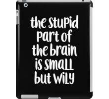 The stupid part of the brain iPad Case/Skin