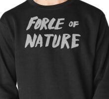 Force of Nature Pullover