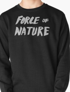 Force of Nature T-Shirt