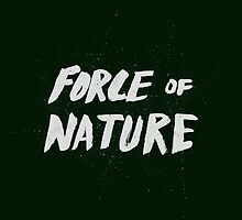 Force of Nature by Leah Flores