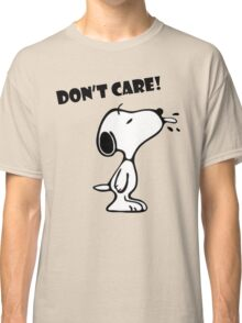 """Snoopy """"Don't Care!"""" Classic T-Shirt"""