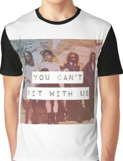 YOU CAN'T SIT WITH US Graphic T-Shirt