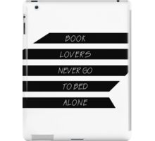 Book lovers never go to bed alone iPad Case/Skin