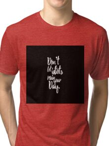 Don't Let Idiots Ruin Your Day Black White Quote Tri-blend T-Shirt