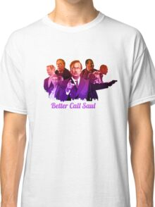 Better Call Saul ! Classic T-Shirt