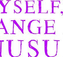 I, myself, am strange and unusual. Sticker