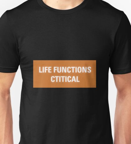 2001 A Space Odyssey - HAL 9000 Life Functions Critical Error Unisex T-Shirt
