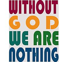 without god Photographic Print