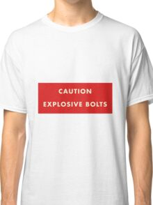 2001 A Space Odyssey - Caution Explosive Bolts Classic T-Shirt