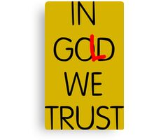 In Gold We Trust Canvas Print