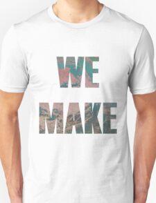 We Make T-Shirt