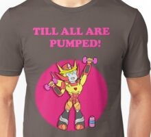 Till All Are Pumped! Unisex T-Shirt
