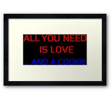 All You Need Is Love ... And A Cookie Framed Print