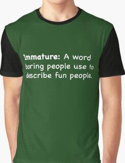 Immature Boring Graphic T-Shirt