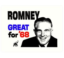 ROMNEY GREAT FOR 68 Art Print