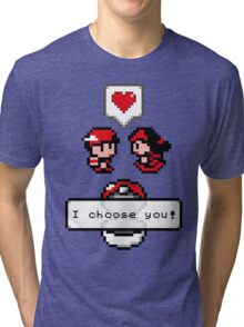 Pokemon Valentine I Choose You!  Tri-blend T-Shirt