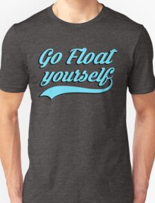 Go Float Yourself - Blue   T-Shirt