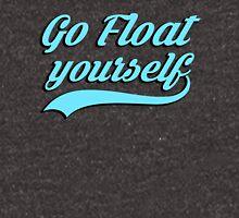 Go Float Yourself - Blue   Unisex T-Shirt