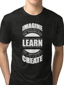 Imagine Learn Create Tri-blend T-Shirt