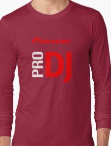 Pioneer Pro DJ Let's Party Like It's Steve Aoki Tis Tis Tis But A Scratch Daft Nuts Long Sleeve T-Shirt