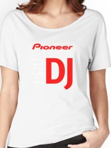 Pioneer Pro DJ Let's Party Like It's Steve Aoki Tis Tis Tis But A Scratch Daft Nuts Women's Relaxed Fit T-Shirt