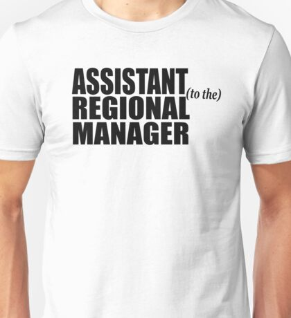 Assistant To The Regional Manager Unisex T-Shirt