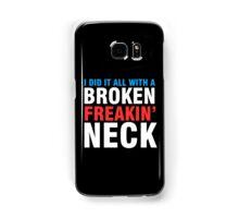 Broken Freakin' Neck! Samsung Galaxy Case/Skin