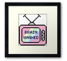 You're just brain washed Framed Print
