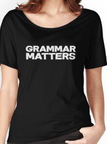 Grammar Matters Women's Relaxed Fit T-Shirt