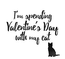 Spending Valentine's Day with My Cat Photographic Print