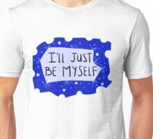 I'll Just Be Myself Unisex T-Shirt