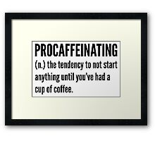 Procaffeinating Framed Print