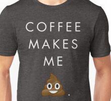 Coffee Makes Me Poop (Emoji) - Light on Dark Background Unisex T-Shirt