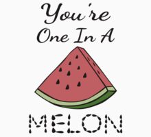 You're One In A Melon by coolfuntees