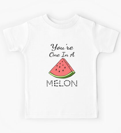 You're One In A Melon Kids Tee