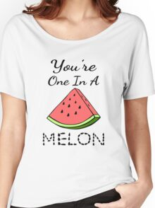You're One In A Melon Women's Relaxed Fit T-Shirt