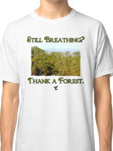 Still Breathing? Classic T-Shirt