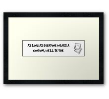 Jodie: As Long as everyone wears a condom... Framed Print
