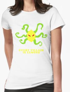 every villain is lemons Womens Fitted T-Shirt