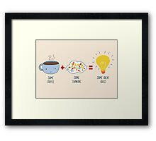 Some Coffee + Some Thinking = Some Great Ideas Framed Print